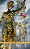 Pay Me in Flesh (Mallory Caine, #1)