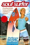 Soul Surfer: A True Story of Faith, Family, and Fighting to Get Back on the Board