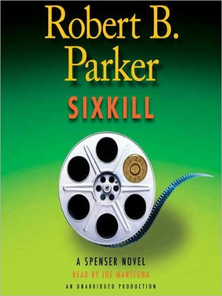 Sixkill: Spenser Series, Book 40 by Robert B. Parker