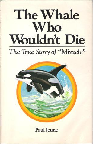 "The Whale Who Wouldn't Die: The True Story of ""Miracle"""