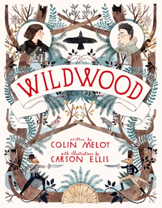 Wildwood (Wildwood Trilogy, #1) by Colin Meloy