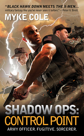Control Point (Shadow Ops, #1) by Myke Cole