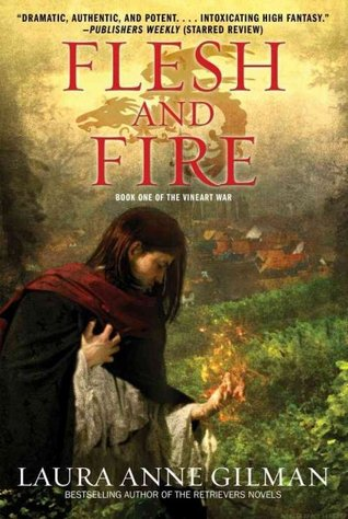 Flesh and Fire (Vineart War #1) by Laura Anne Gilman