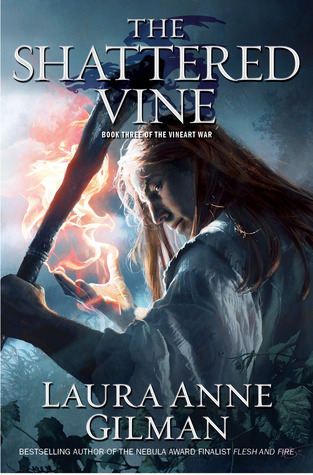 The Shattered Vine (Vineart War #3) by Lauraanne Gilman