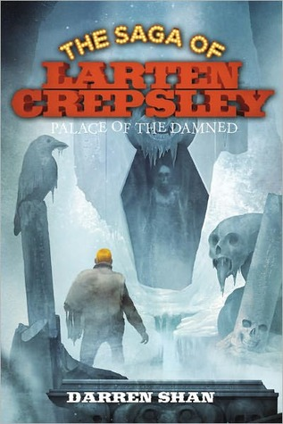 Palace of the Damned (The Saga of Larten Crepsley, #3) by Darren Shan