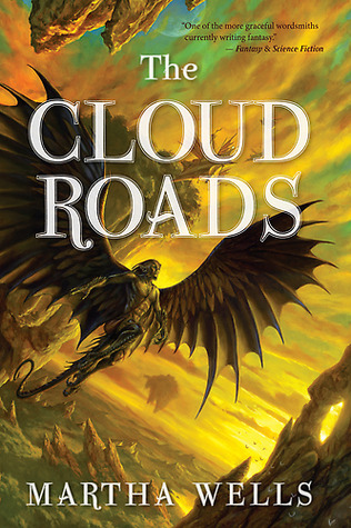 The Cloud Roads (Books of the Raksura #1) by Martha Wells