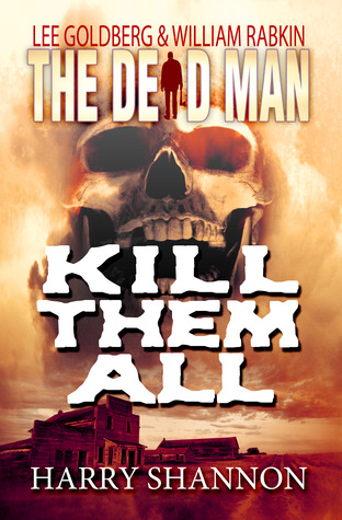 Kill Them All(The Dead Man # 6)