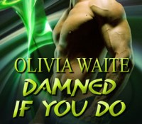 A Nix Quicky PNR erotica Review – Damned if You Do by Olivia Waite (3.75 Stars)
