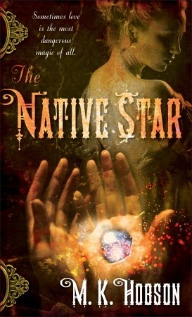 The Native Star by M. K. Hobson