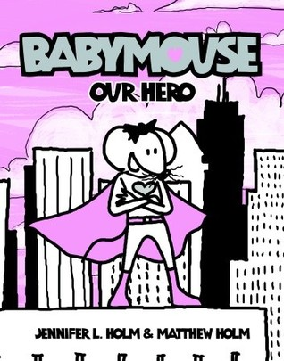 Babymouse: Our Hero