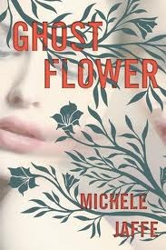 Book cover for Ghost Flower by Michele Jaffe