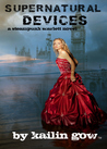Supernatural Devices (Steampunk Scarlett, #1)