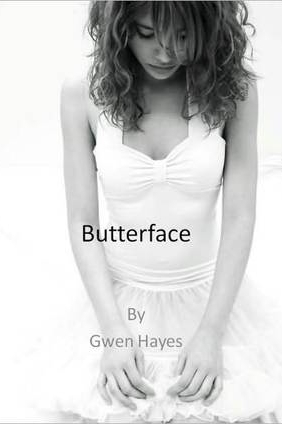 Butterface by Gwen Hayes