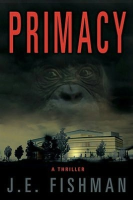 Primacy: A Thriller
