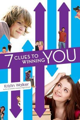 Book cover for 7 Clues to Winning You by Kristin Walker