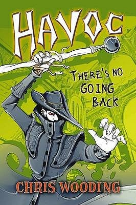 Havoc: There's no Going Back (Malice #2) by Chris Wooding