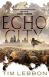 Echo City. by Tim Lebbon mutants fantasy horror desert monsters