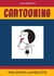 Cartooning: Philosophy and Practice
