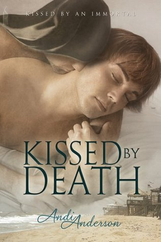 Kissed by Death by Andi Anderson