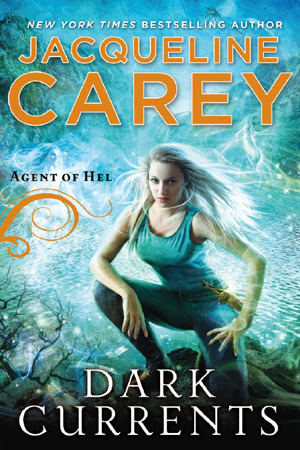 Dark Currents (Agent of Hel, #1) by Jacqueline Carey