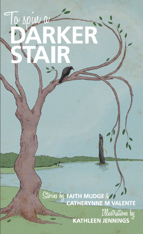 To Spin a Darker Stair by Tehani Wessely