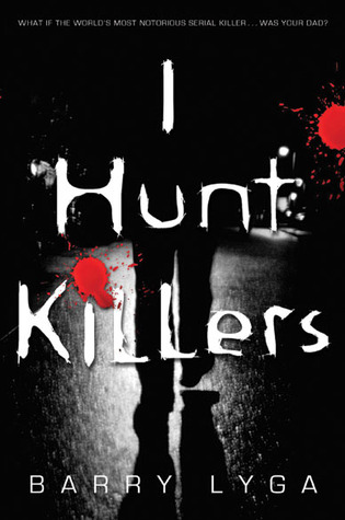 Book cover for I Hunt Killers by Barry Lyga