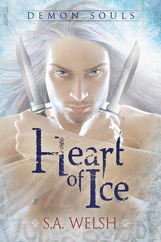 Heart of Ice (Demon Souls #1) by S.A. Welsh