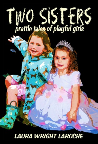 Two Sisters: prattle tales of playful girls
