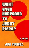 What Ever Happended To Jerry Picco?