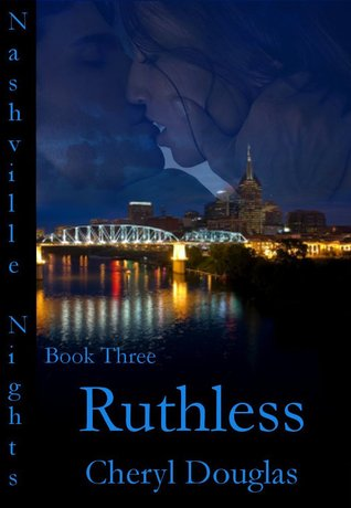 Ruthless  (Nashville Nights #3)