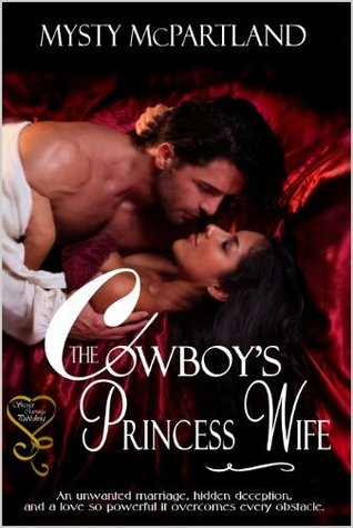 The Cowboy's Princess Wife by Mysty McPartland