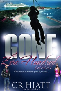 BOOK REVIEW: GONE AT ZERO HUNDRED BY C.R. HIATT