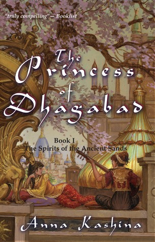 The Princess of Dhagabad by Anna Kashina