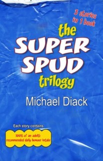 BOOK REVIEW: THE SUPER SPUD TRILOGY BY MICHAEL DIACK