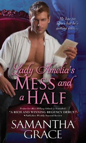 Lady Amelia's Mess and a Half by Samantha Grace (Sourcebooks Casablanca)