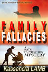 Family Fallacies (A Kate Huntington Mystery, #3)