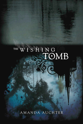 The Wishing Tomb by Amanda Auchter