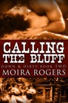 Calling the Bluff (Down & Dirty, #2)