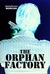 The Orphan Factory (The Orp...