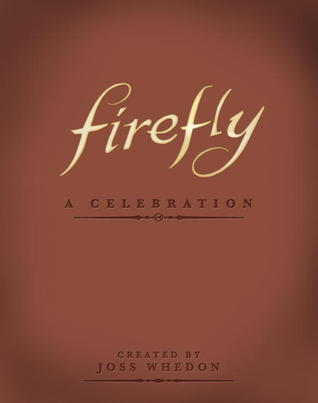 Firefly: A Celebration (Anniversary Edition)