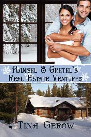 Hansel & Gretel's Real Estate Ventures, tina gerow