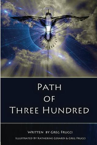 Path of Three Hundred by Greg Frucci