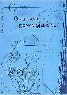 Greek and Roman Medicine (Classical World Series) (Classical World Series)