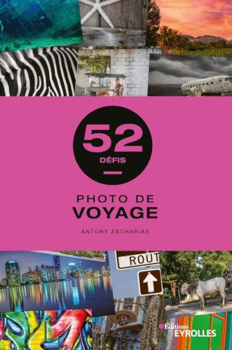 Photo de voyage - 52 défis, par Antony Zacharias