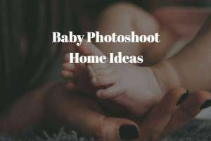 Baby Photoshoot Home Ideas