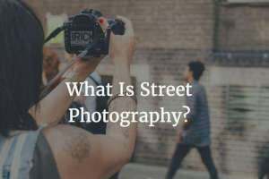 What is Street Photography-Tips