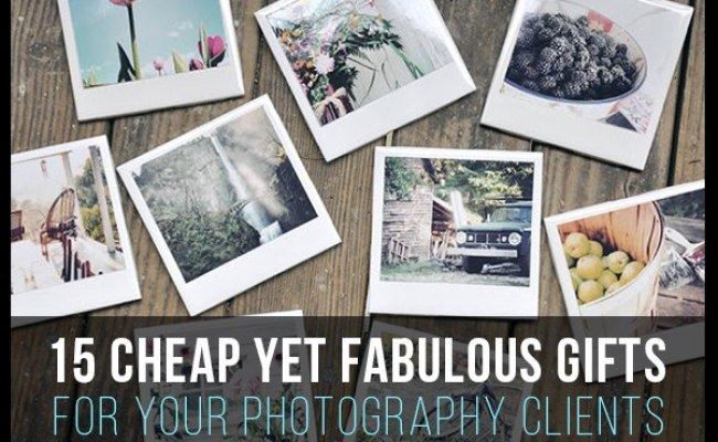 15 Cheap Yet Fabulous Gifts For Your Photography Clients
