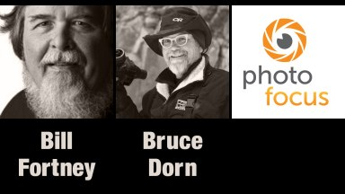 Bill Fortney & Bruce Dorn | Photofocus Podcast 1/15/14