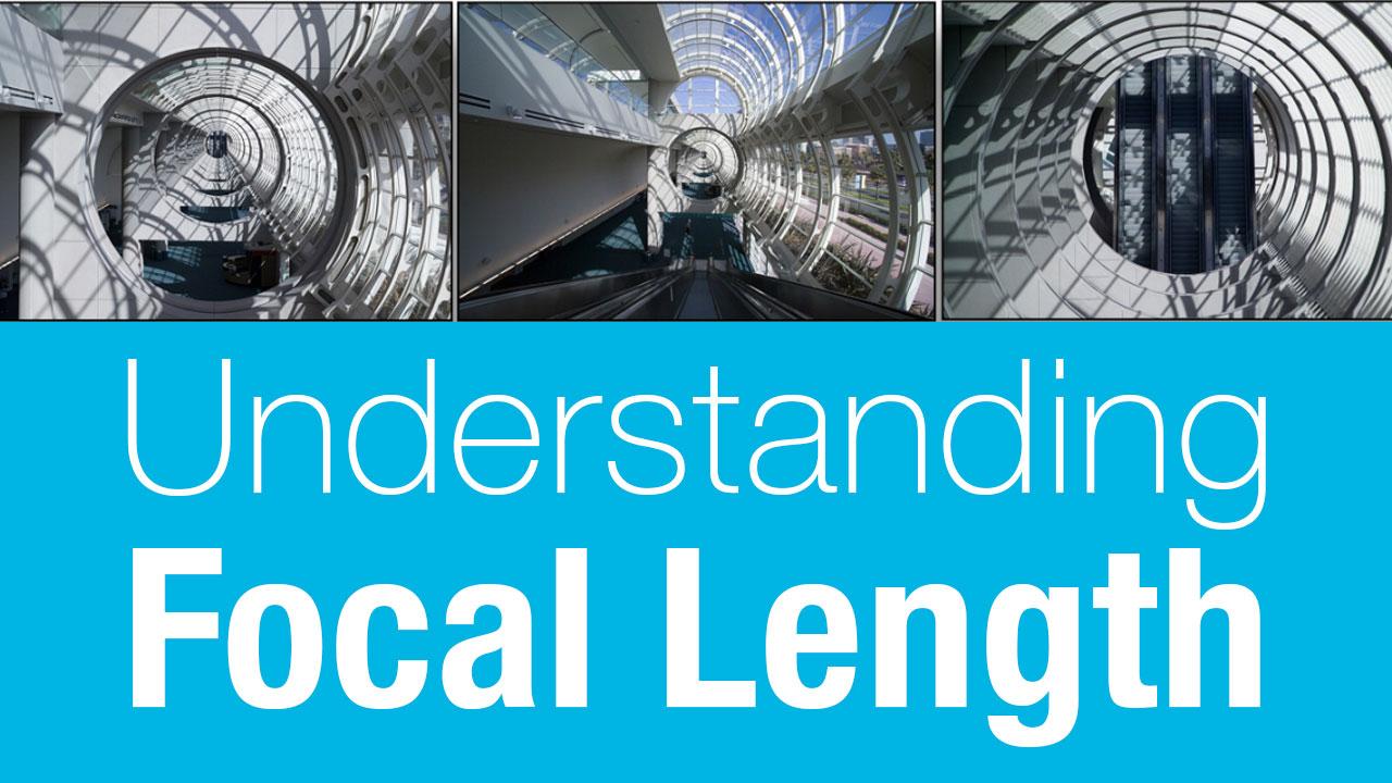 Focal Length Explained