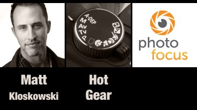 Matt Kloskowski & Hot Gear| Photofocus Podcast 7/15/14
